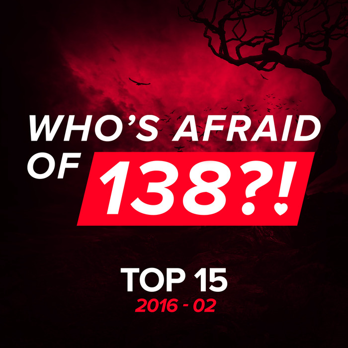 VARIOUS - Who's Afraid Of 138?!/Top 15/2016-02