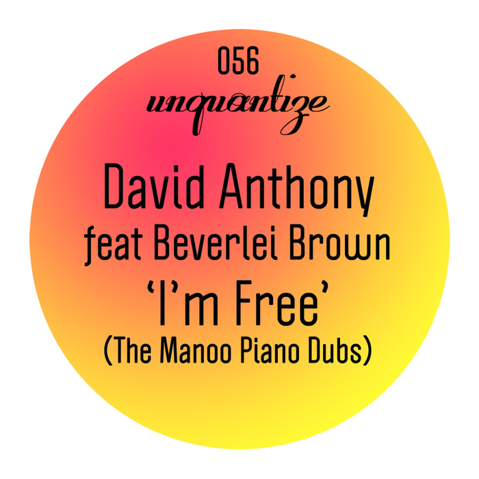 DAVE ANTHONY feat BEVERLEI BROWN - I'm Free