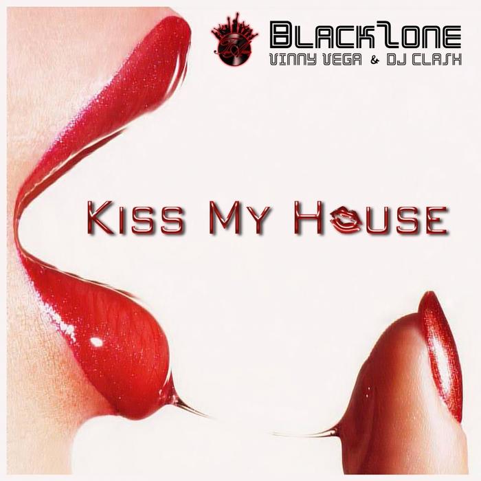 BLACKZONE PRODUCERS/DJ CLASH/VINNY VEGA - Kiss My House
