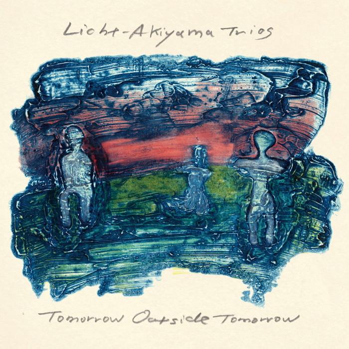 LICHT-AKIYAMA TRIOS - Tomorrow Outside Tomorrow