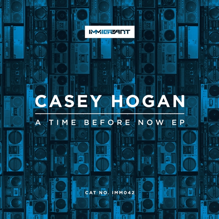 CASEY HOGAN - A Time Before Now