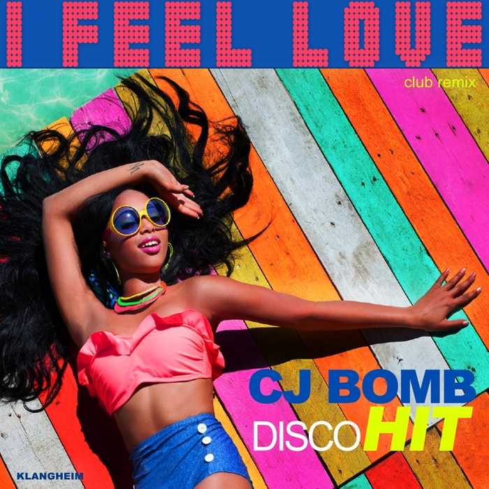 CJ BOMB - I Feel Love