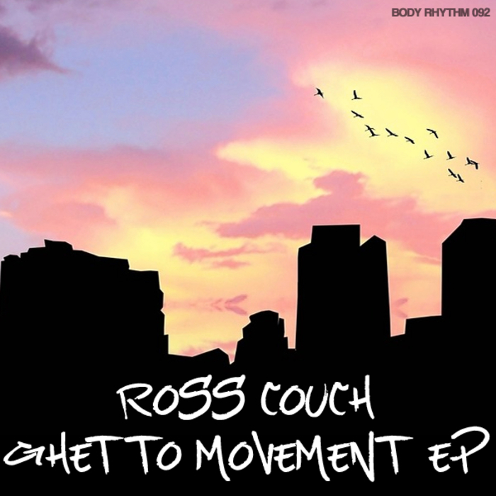 ROSS COUCH - Ghetto Movement EP