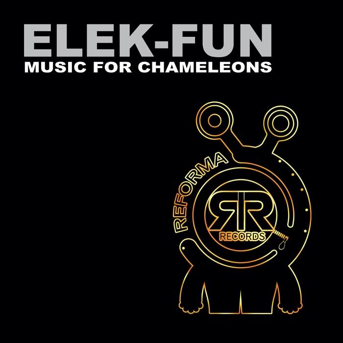 ELEK-FUN - Music For Chameleons