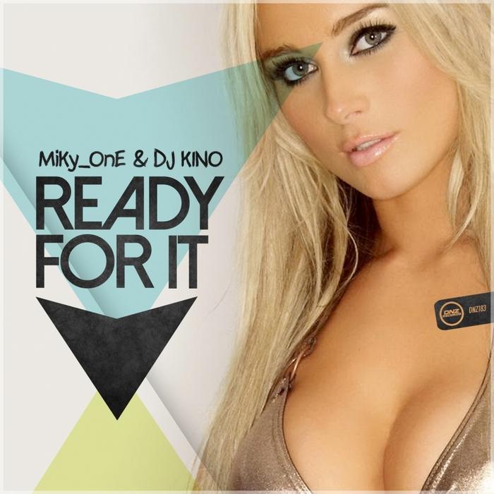 MIKY ONE/DJ KINO - Ready For It
