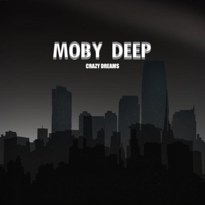 MOBY DEEP - Crazy Dreams
