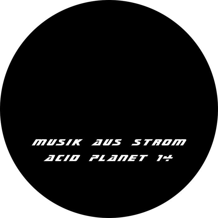 MUSIK AUS STROM - Acid Planet 14