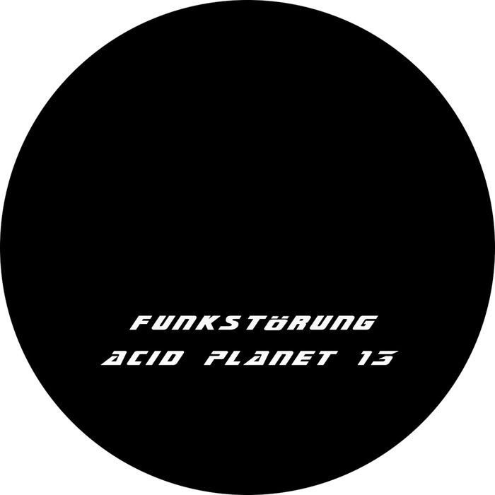 FUNKSTORUNG - Acid Planet 13
