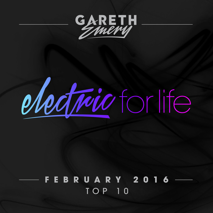 VARIOUS/GARETH EMERY - Electric For Life Top 10/February 2016