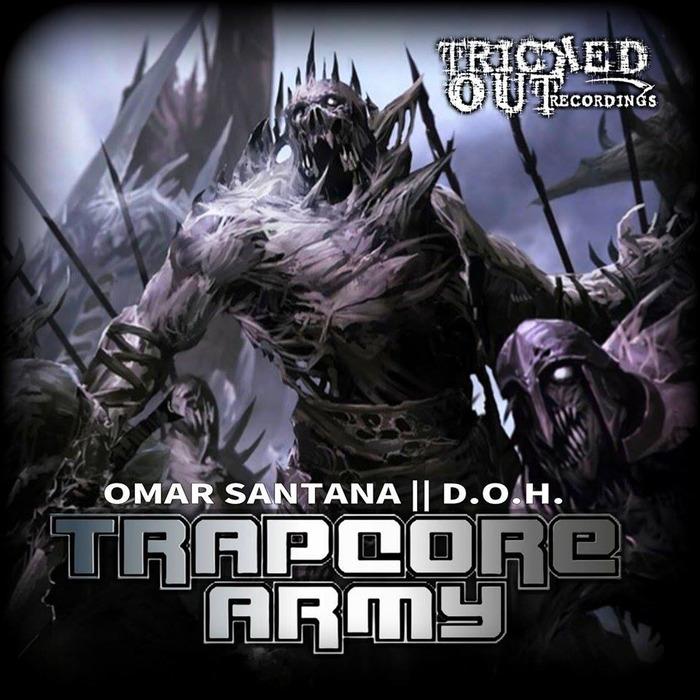 OMAR SANTANA/DOH - Trapcore Army