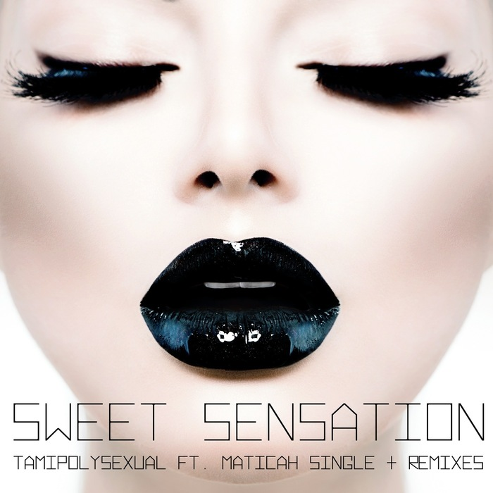 TAMIPOLYSEXUAL feat MATICAH - Sweet Sensation