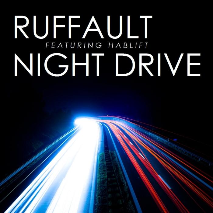 RUFFAULT feat HABLIFT - Night Drive