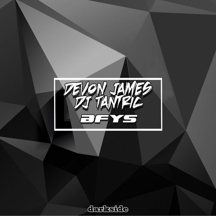 DJ TANTRIC/DEVON JAMES - BFYS