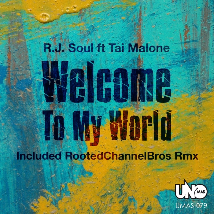 R J SOUL feat TAI MALONE - Welcome To My World