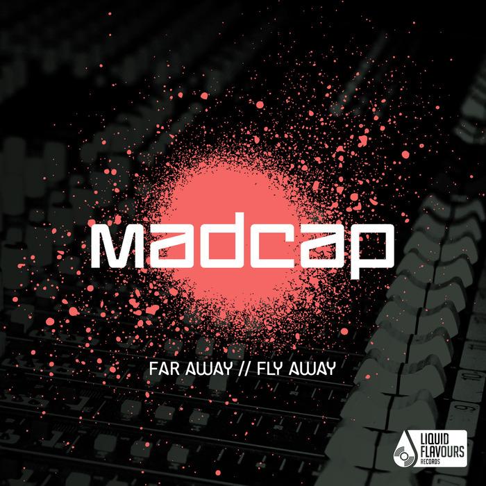 MADCAP - Far Away/Fly Away