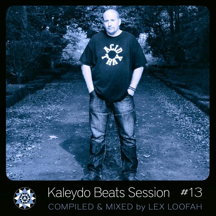 LEX LOOFAH/VARIOUS - Kaleydo Beats Session #13 (unmixed tracks)