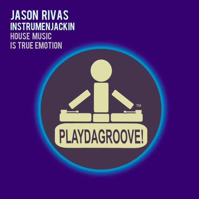 INSTRUMENJACKIN/JASON RIVAS - House Music Is True Emotion