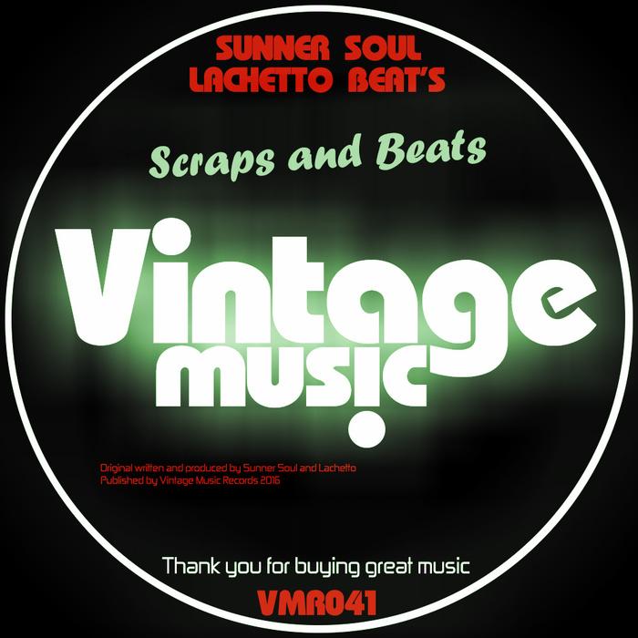 SUNNER SOUL/LACHETTO BEAT'S - Scraps And Beats