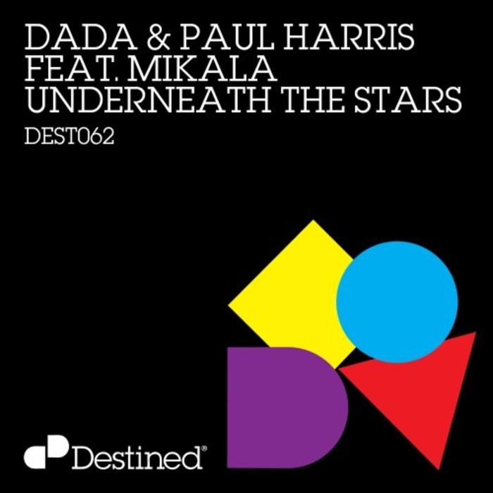 DADA/PAUL HARRIS feat MIKALA - Underneath The Stars