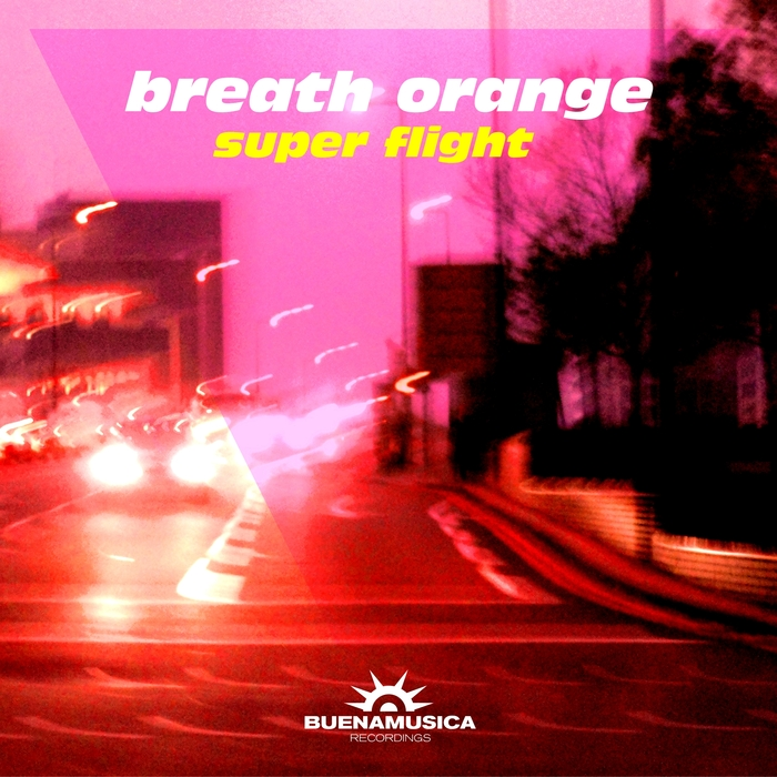 BREATH ORANGE - Super Flight