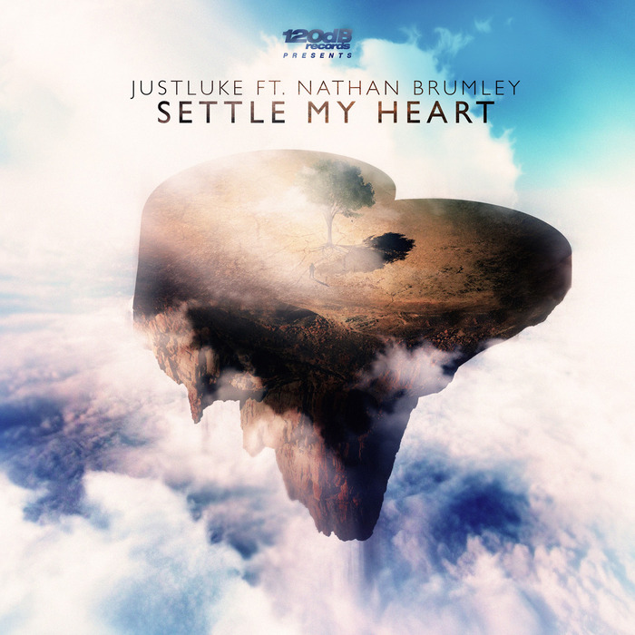 JUSTLUKE feat NATHAN BRUMLEY - Settle My Heart