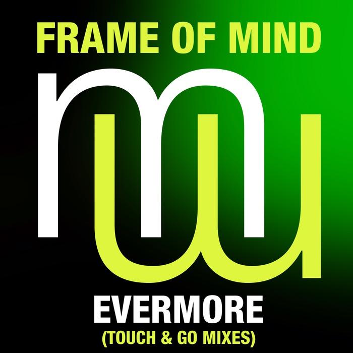 FRAME OF MIND - Frame Of Mind (Touch & Go Mixes)