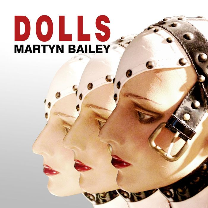 MARTYN BAILEY - Dolls