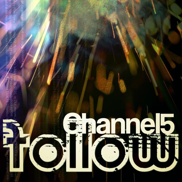CHANNEL 5 - Follow