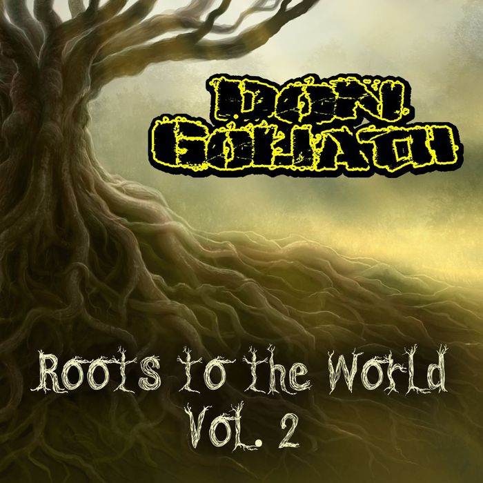 DON GOLIATH - Roots To The World Vol 2