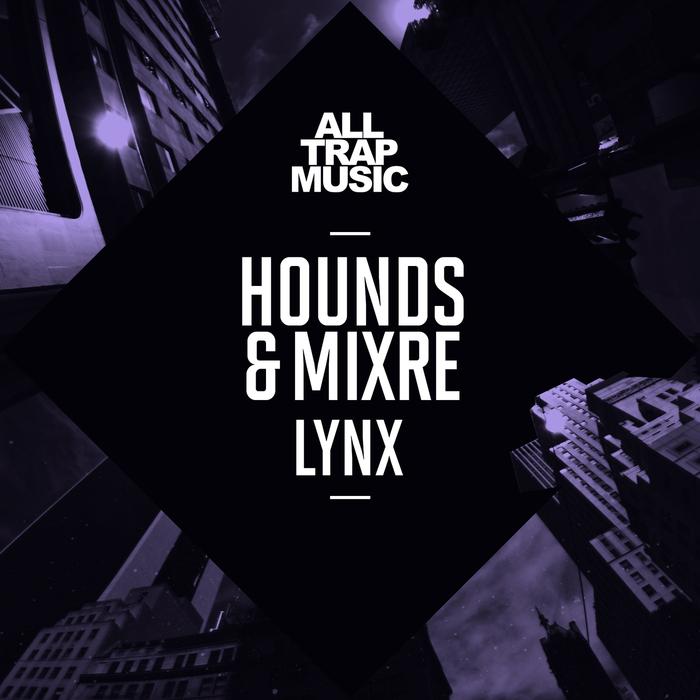 HOUNDS/MIXRE - Lynx