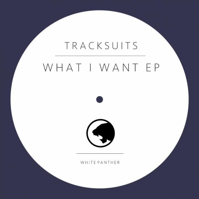 TRACKSUITS - WhatiWant EP