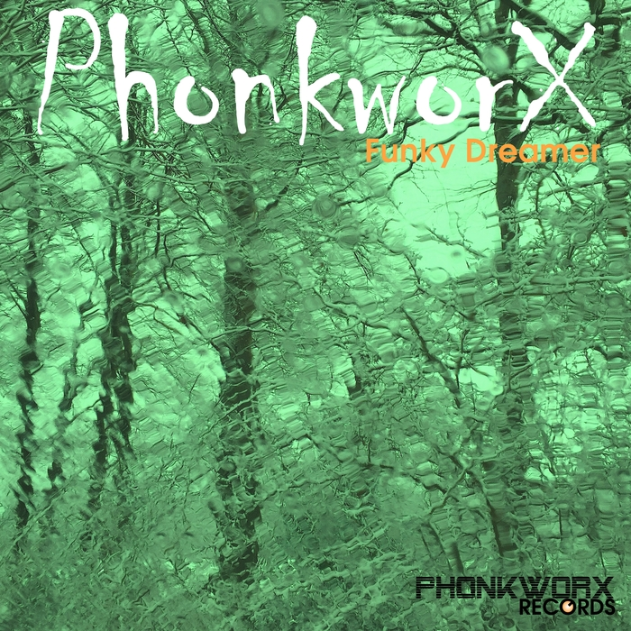 PHONKWORX - Funky Dreamer