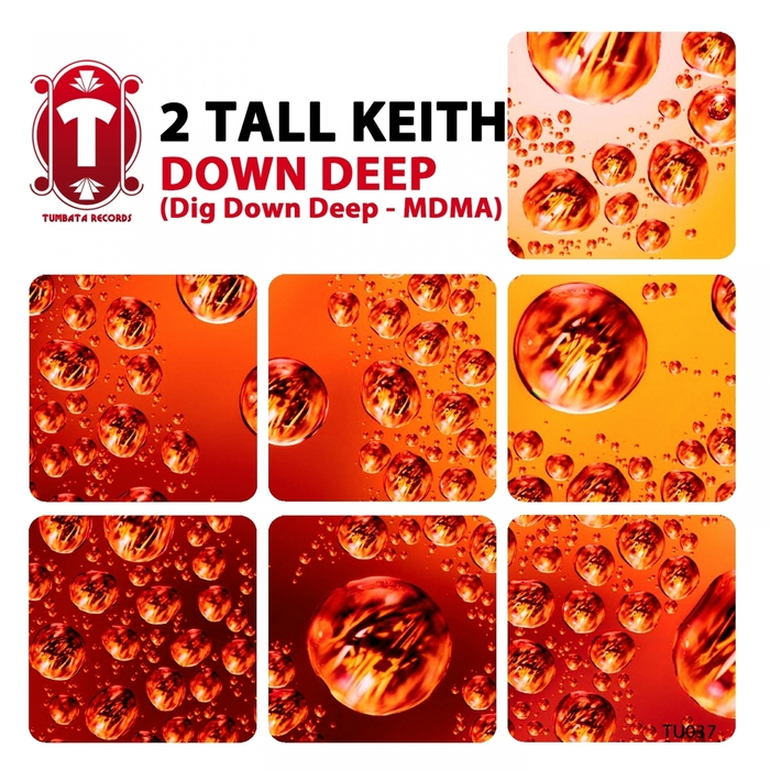 2 TALL KEITH - Down Deep