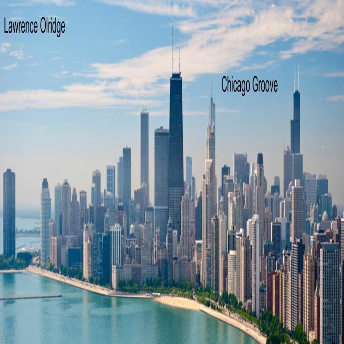 LAWRENCE OLRIDGE - Chicago Groove
