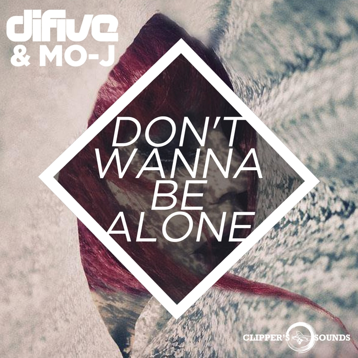 DIFIVE/MO J - Don't Wanna Be Alone
