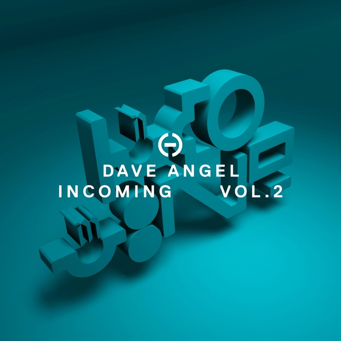 DAVE ANGEL - Incoming Vol 2