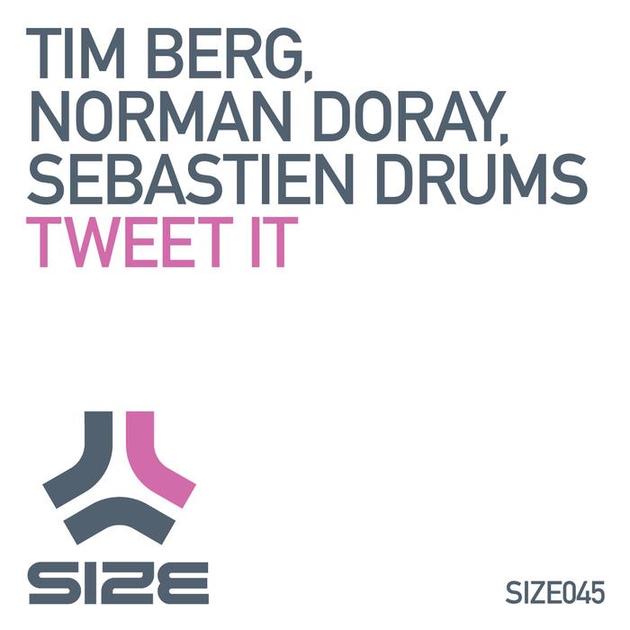 NORMAN DORAY/TIM BERG/SEBASTIAN DRUMS - Tweet It