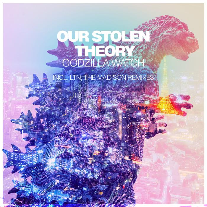 OUR STOLEN THEORY - Godzilla Watch