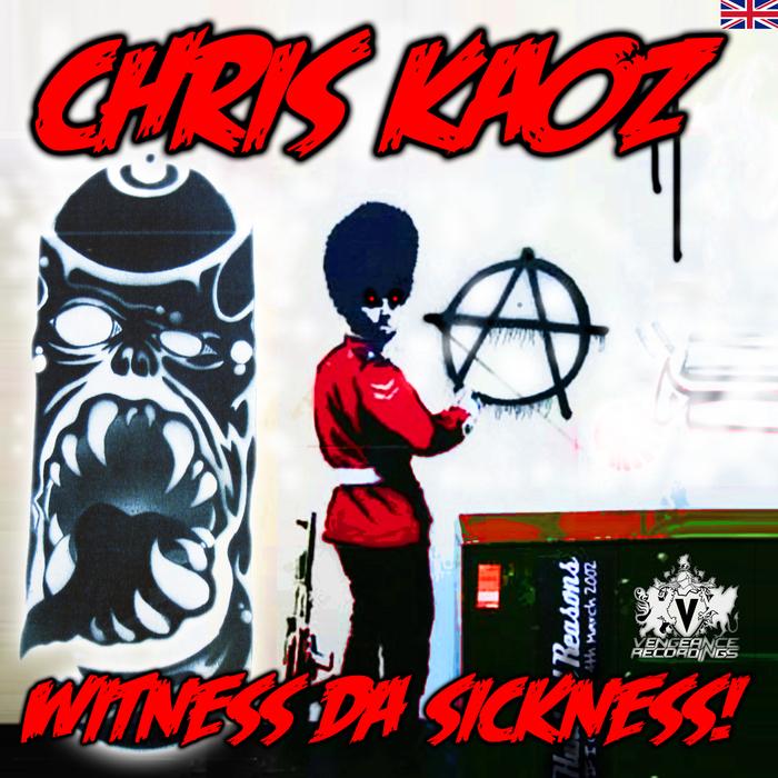 CHRIS KAOZ - Witness Da Sickness!