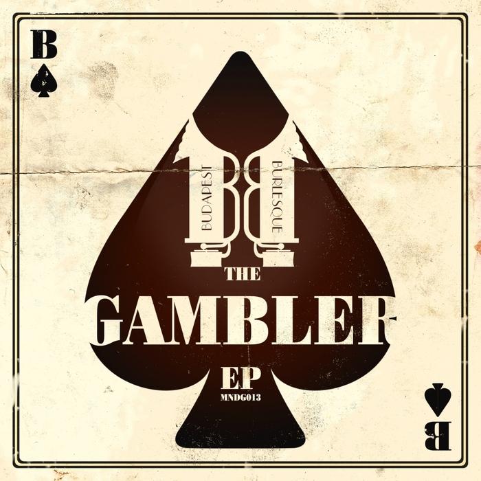 BUDAPEST BURLESQUE - The Gambler