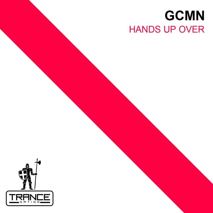 GCMN - Hands Up Over