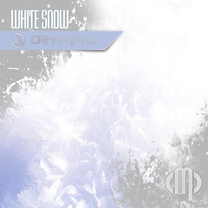 ORMAN BITCH - White Snow