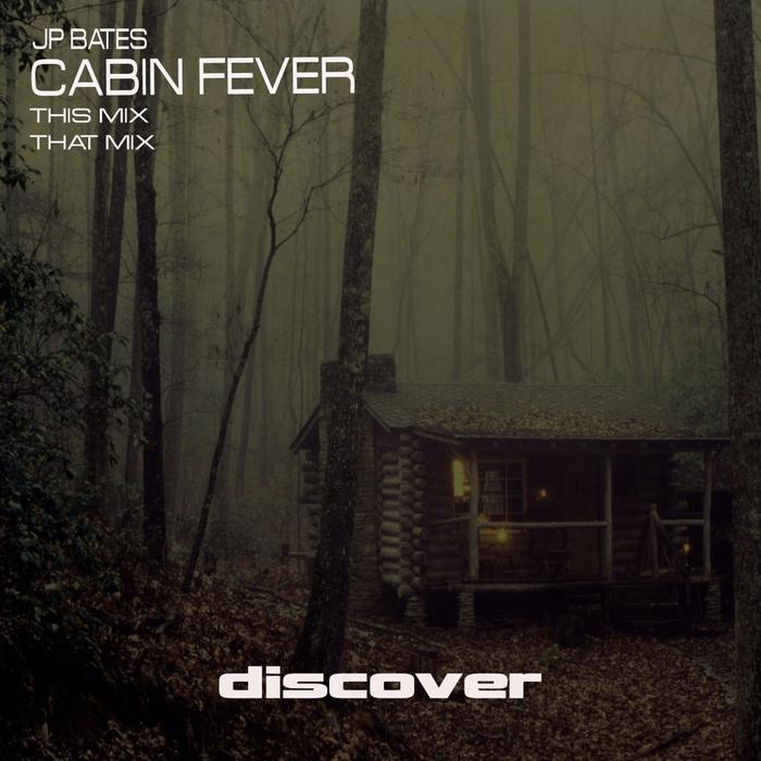 JP BATES - Cabin Fever