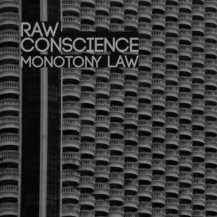 RAW CONSCIENCE - Monotony Law