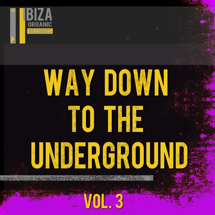 VARIOUS - Way Down To The Underground Vol 3