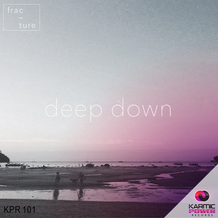 FRACTURE - Deep Down