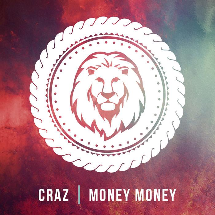CRAZ - Money Money