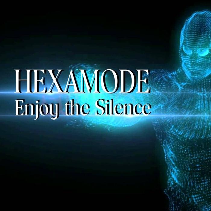 HEXAMODE - Enjoy The Silence (Remixes)