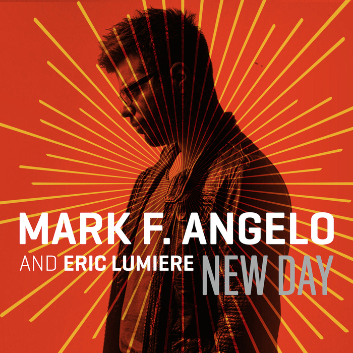 MARK F ANGELO/ERIC LUMIERE - New Day