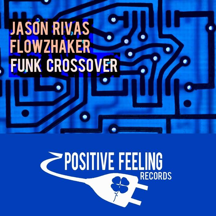 FLOWZHAKER/JASON RIVAS - Funk Crossover